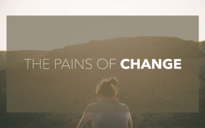 The Pains Of Change