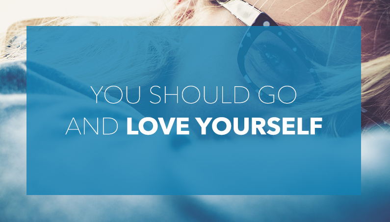 You Should Go And Love Yourself