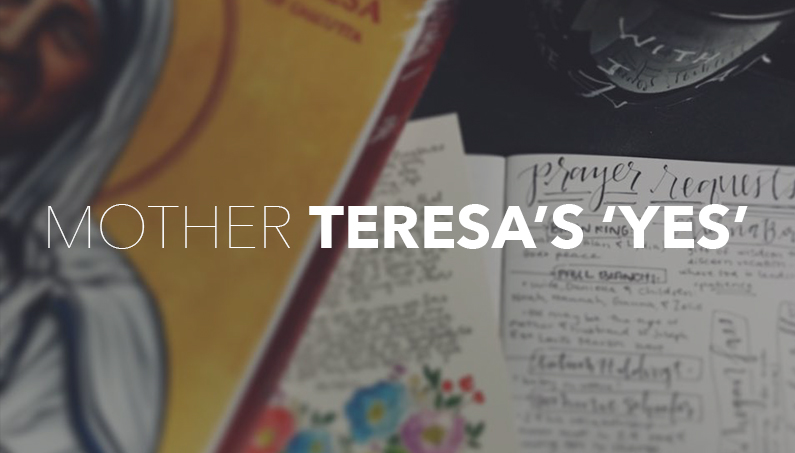 Mother Teresa's 'Yes'